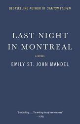 REVIEW:  Last Night in Montreal by Emily St. John Mandel