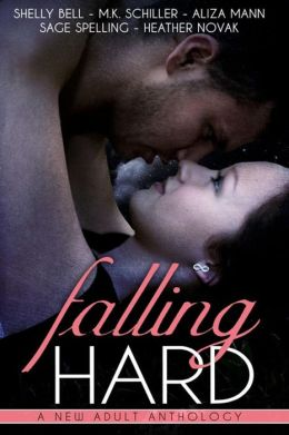 Falling Hard (A New Adult Anthology) by Shelly Bell