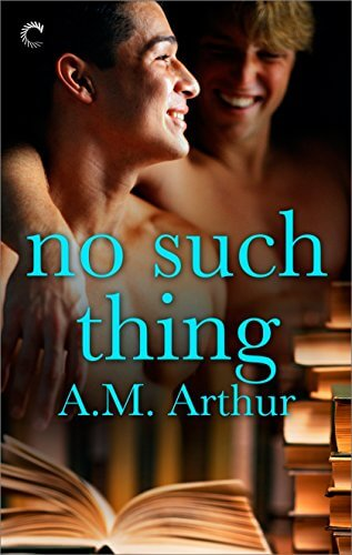 No Such Thing A.M. Arthur
