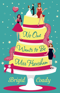 REVIEW:  No One Wants to Be Miss Havisham by Brigid Coady