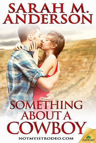 REVIEW:  Something About a Cowboy by Sarah M. Anderson