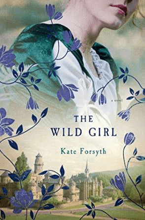 REVIEW:  The Wild Girl by Kate Forsyth