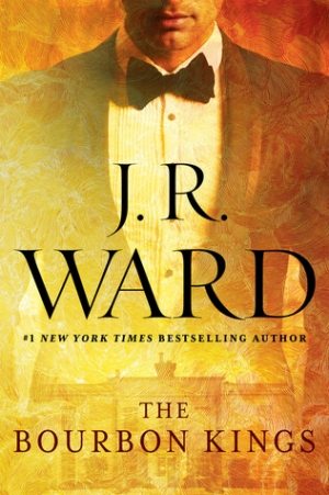 REVIEW:  The Bourbon Kings by J. R. Ward