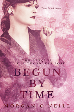 REVIEW:  Begun by Time by Morgan O'Neill