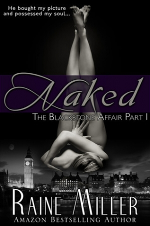 Naked (The Blackstone Affair #1) by Raine Miller