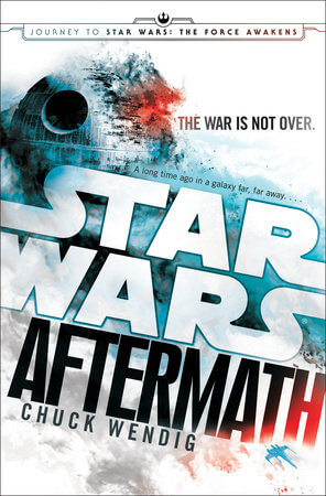 REVIEW:  Aftermath: Star Wars: Journey to Star Wars: The Force Awakens by Chuck Wendig