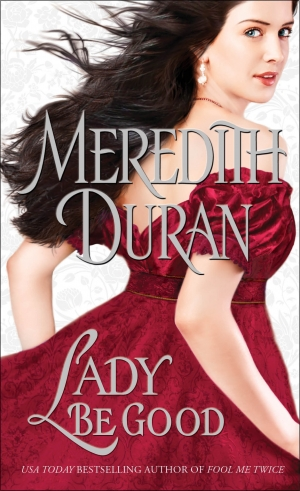 REVIEW:  Lady Be Good by Meredith Duran