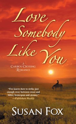 REVIEW:  Love Somebody Like You by Susan Fox