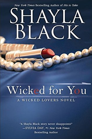 REVIEW:  Wicked for You by Shayla Black