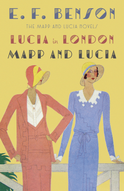 REVIEW:  Lucia in London and Mapp and Lucia by E. F. Benson