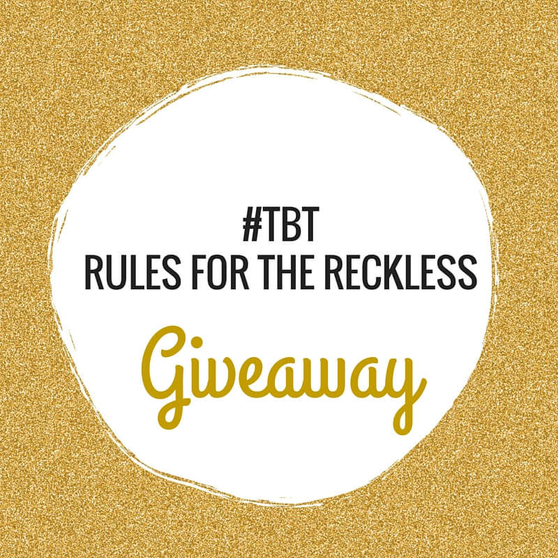 #TBT Giveaway for Rules for the Reckless