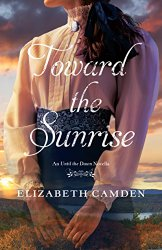 REVIEW:  Toward the Sunrise by Elizabeth Camden