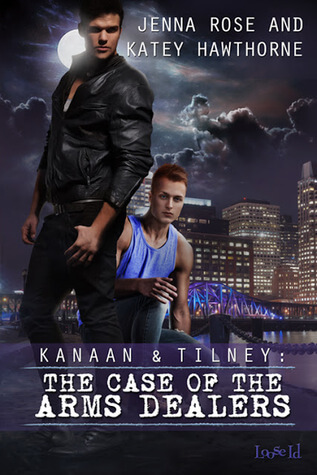 REVIEW:  Kanaan & Tilney: The Case of the Arms Dealers by Jenna Rose and Katey Hawthorne