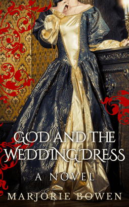 REVIEW:  God and the Wedding Dress by Marjorie Bowen