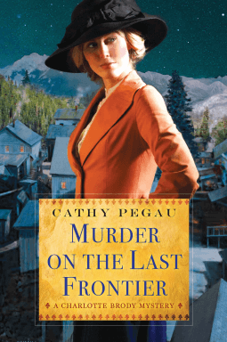REVIEW:  Murder on the Last Frontier by Cathy Pegau