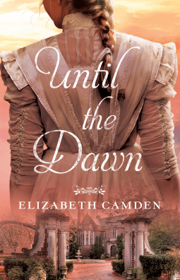 REVIEW:  Until the Dawn by Elizabeth Camden